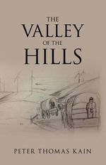 The Valley of the Hills : A Primer for Practice - Peter Thomas Kain