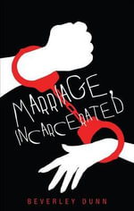 Marriage, Incarcerated - Beverley Dunn