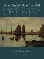 Julian Onderdonk in New York : The Lost Years, the Lost Paintings - James Graham Baker