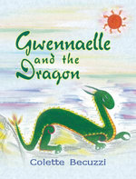 Gwennaelle and the Dragon - Colette Becuzzi