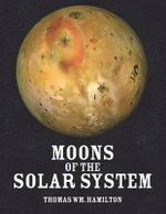 Moons of the Solar System - Thomas Wm Hamilton