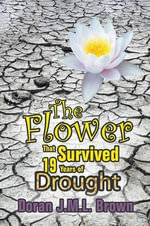The Flower That Survived 19 Years of Drought - Doran J M L Brown