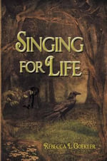 Singing for Life - Rebecca L. Goekler