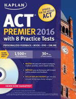 Kaplan ACT Premier 2016 with 8 Practice Tests : Personalized Feedback + Book + Online + DVD - Kaplan