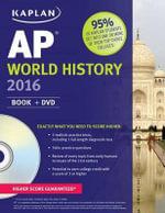 Kaplan AP World History 2016 : Book + DVD - Patrick Whelan