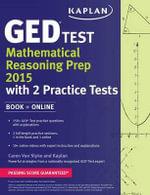 Kaplan GED(R) Test Mathematical Reasoning Prep 2015 : Book + Online - Caren Van Slyke
