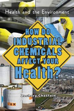 How Do Industrial Chemicals Affect Your Health? - Zachary Chastain