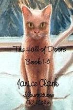 The Hall of Doors : Books 1-5 - Janice Clark