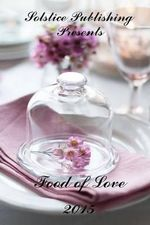 The Food of Love - Solstice Publishing