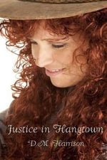 Justice in Hangtown - D M Harrison