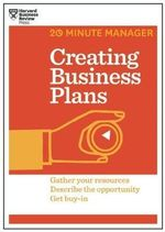 Creating Business Plans : 20-Minute Manager Series - Harvard Business Review