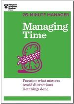 Managing Time : 20-Minute Manager Series - Harvard Business Review
