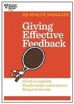 Giving Effective Feedback (20-Minute Manager Series) - Harvard Business Review