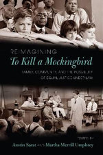Reimagining to Kill a Mockingbird : Family, Community, and the Possibility of Equal Justice Under Law