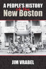 A People's History of the New Boston - Jim Vrabel