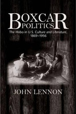 Boxcar Politics : The Hobo in U.S. Culture and Literature, 1869-1956 - John Lennon