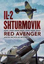 Il-2 Shturmovik : Red Avenger - Jason Nicholas Moore