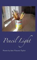 Pencil Light - Jane Vincent Taylor
