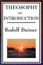 Theosophy : An Introduction - Rudolf Steiner