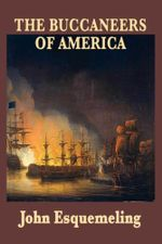 The Buccaneers of America - John Esquemeling