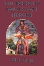 The Book of Saints and Heroes - Lang