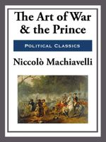 The Art of War and the Prince - Niccolo Machiavelli
