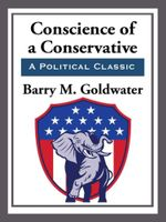Conscience of a Conservative - Barry M. Goldwater