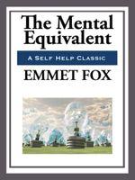 The Mental Equivalent - Emmett Fox