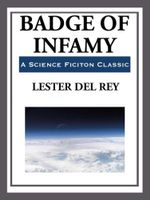 Badge of Infamy - Lester Del Ray