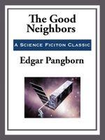 The Good Neighbors - Edgar Pangborn