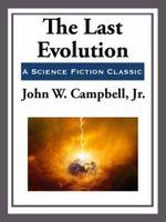 The Last Evolution - John W., Jr. Campbell