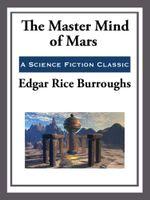 The Master Mind of Mars - Edgar Rice Burroughs