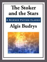 The Stoker and the Stars - Algis Budrys