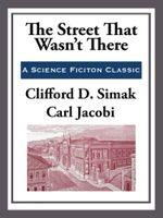 The Street That Wasn't There - Clifford D. Simak