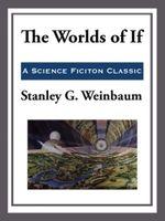 The World of If - Stanley G. Weinbaum