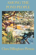 Among the Pond People - Clara Dillingham Pierson