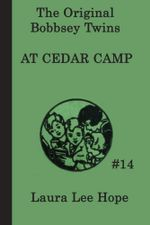 The Bobbsey Twins at Cedar Camp - Laura Lee Hope
