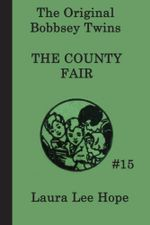 The Bobbsey Twins at the County Fair - Laura Lee Hope