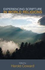 Experiencing Scripture in World Religions : Autobiography of Western Man - Professor Harold Coward