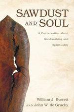 Sawdust and Soul - William J Everett
