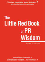 The Little Red Book of PR Wisdom - Brian Johnson