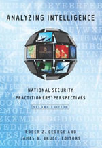 Analyzing Intelligence : National Security Practitioners' Perspectives