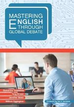 Mastering English Through Global Debate - Ekaterina Talalakina