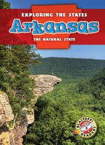 Arkansas : The Natural State - Emily Rose Oachs