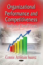 Organizational Performance & Competitiveness : Analysis of Small Firms