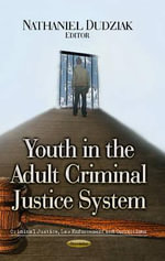 Youth in the Adult Criminal Justice System : For a Social Theory of Deviance