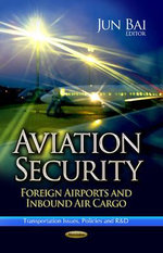 Aviation Security : Foreign Airports and Inbound Air Cargo