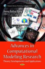 Advances in Computational Modeling Research : Theory, Developments and Applications