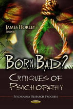 Born Bad? : Critiques of Psychopathy