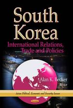 South Korea : International Relations, Trade and Policies